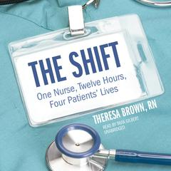 The Shift by Theresa Brown, RN