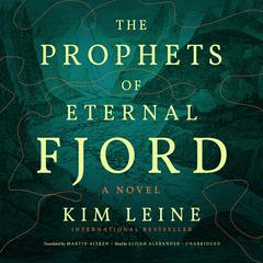 The Prophets of Eternal Fjord by Kim Leine