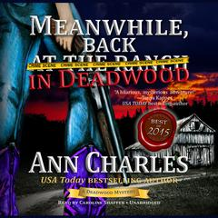 Meanwhile, Back in Deadwood by Ann Charles