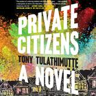 Private Citizens by Tony Tulathimutte