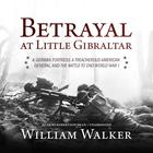 Betrayal at Little Gibraltar by William Walker