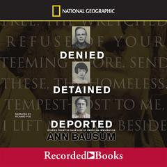 Denied, Detained, Deported by Ann Bausum