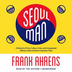 Seoul Man by Frank Ahrens