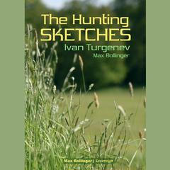 The Hunting Sketches Volume 1: My Neighbour Radilov and Other Stories by Ivan Turgenev