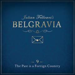 Julian Fellowes' Belgravia, Episode 9 by Julian Fellowes