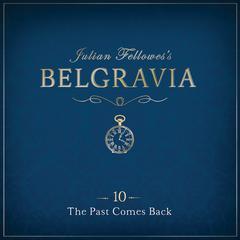 Julian Fellowes' Belgravia, Episode 10 by Julian Fellowes