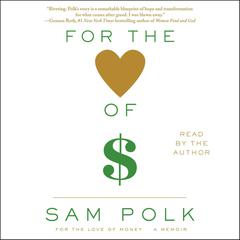 For the Love of Money by Sam Polk