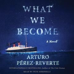 What We Become by Arturo Pérez-Reverte