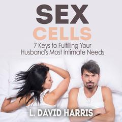 Sex Cells by L. David Harris
