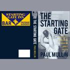 The Starting Gate by Paul Mullin