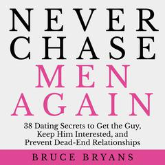 Never Chase Men Again by Bruce Bryans