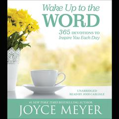 Wake Up to the Word by Joyce Meyer