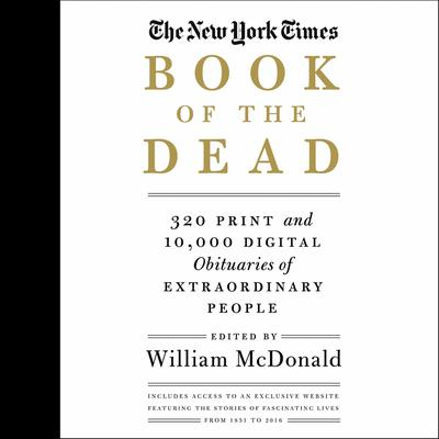 The New York Times Book of the Dead by William McDonald