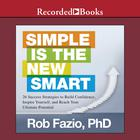 Simple Is the New Smart by Rob Fazio