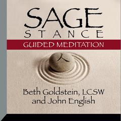 Sage Stance Guided Meditation by Beth Goldstein, LCSW, John English