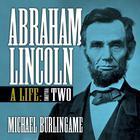 Abraham Lincoln, Vol. 2 by Michael Burlingame