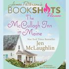 The McCullagh Inn in Maine by Jen McLaughlin, James Patterson