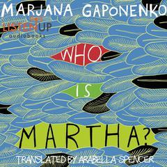 Who Is Martha? by Marjana Gaponenko