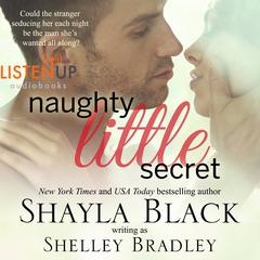 Naughty Little Secret by Shayla Black