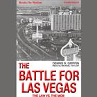 The Battle For Las Vegas by Dennis N. Griffin