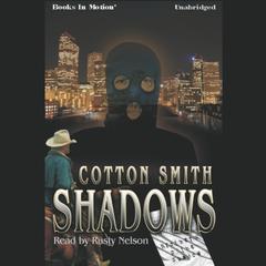 Shadows by Cotton Smith