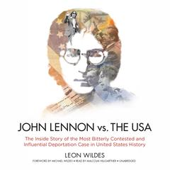 John Lennon vs. the USA by Leon Wildes