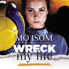 Wreck My Life by Mo Isom