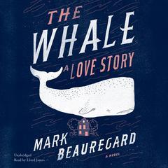 The Whale by Mark Beauregard