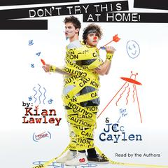 Kian and Jc: Don't Try This at Home! by Kian Lawley, Jc Caylen