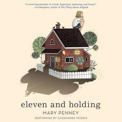 Eleven and Holding by Mary Penney