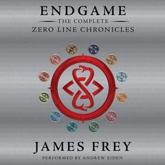 Endgame: The Complete Zero Line Chronicles by James Frey