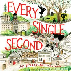 Every Single Second by Tricia Springstubb