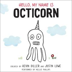 Hello, My Name Is Octicorn by Kevin Diller, Justin Lowe