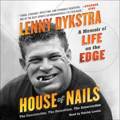 House of Nails by Lenny Dykstra