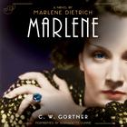 Marlene by C. W. Gortner