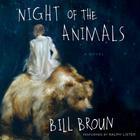 Night of the Animals by Bill Broun