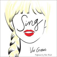 Sing by Vivi Greene