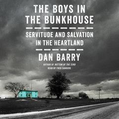 The Boys in the Bunkhouse by Dan Barry