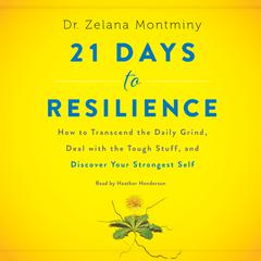 21 Days to Resilience by Dr. Zelana Montminy