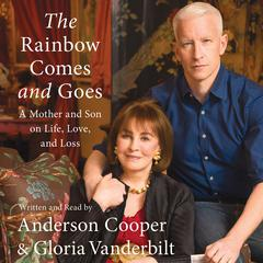 The Rainbow Comes and Goes by Gloria Vanderbilt, Anderson Cooper