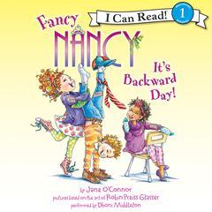 Fancy Nancy: It's Backward Day! by Jane O'Connor, Jane O'Connor