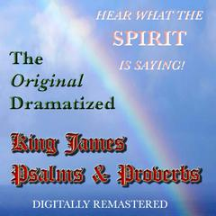 The Original Dramatized King James—Psalms & Proverbs by various narrators