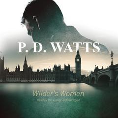 Wilder's Women by P. D. Watts