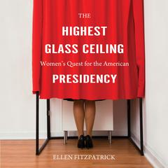 The Highest Glass Ceiling by Ellen Fitzpatrick