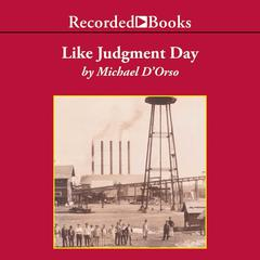Like Judgment Day by Michael D'Orso
