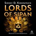 Lords of Sipan by Sidney Kirkpatrick