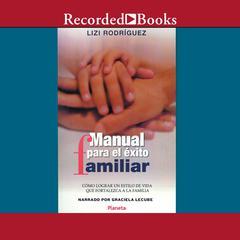 Manual para el exito familiar by Lizi Rodríguez