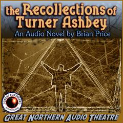 The Recollections of Turner Ashbey by Brian Price