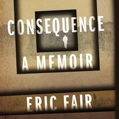 Consequence by Eric Fair