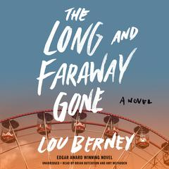 The Long and Faraway Gone by Lou Berney